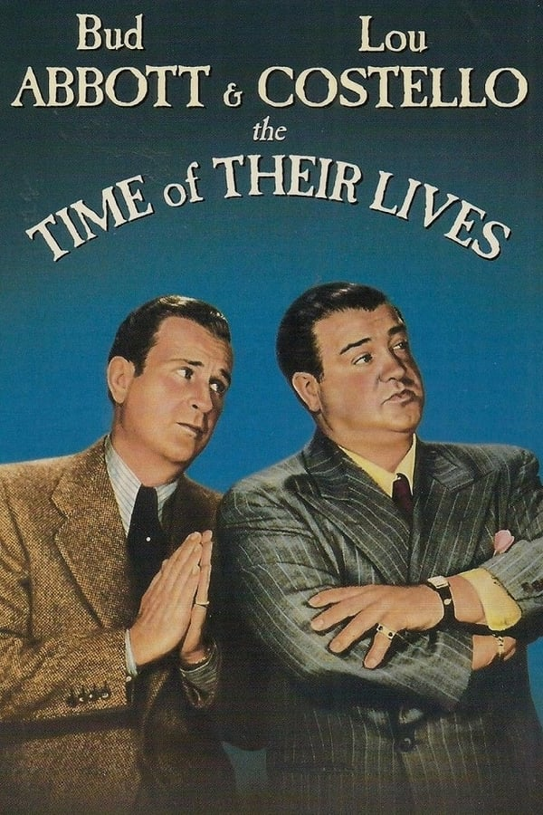 The Time Of Their Lives (1946) - Abbott & Costello