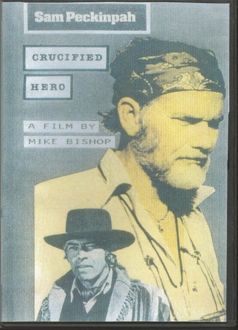 Sam Peckinpah - Crucified Hero  DVD