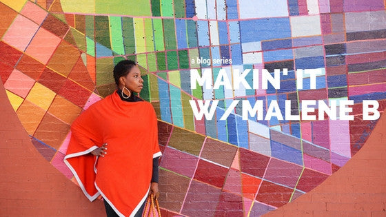 Welcome to Makin' it w/Malene B!