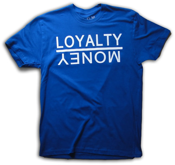 Loyalty Over Money Blue Tee