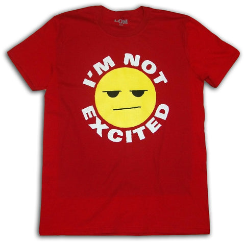 I'm Not Excited Red Tee