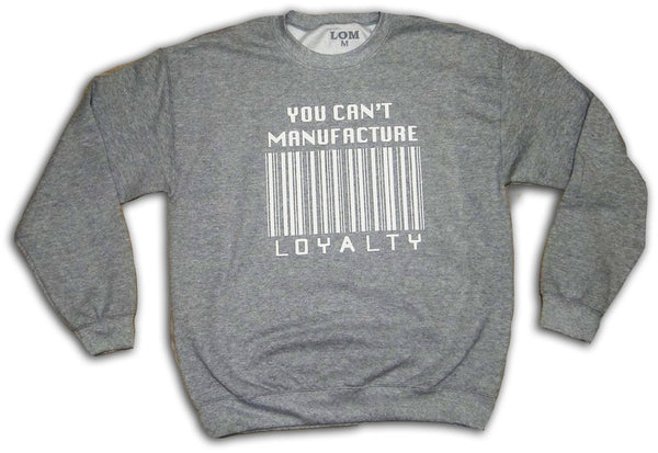 Can't Manufacture Loyalty - White/Grey