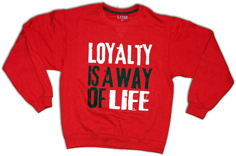 Loyalty Is A Way Of Life Crewneck - White/ Black/Red