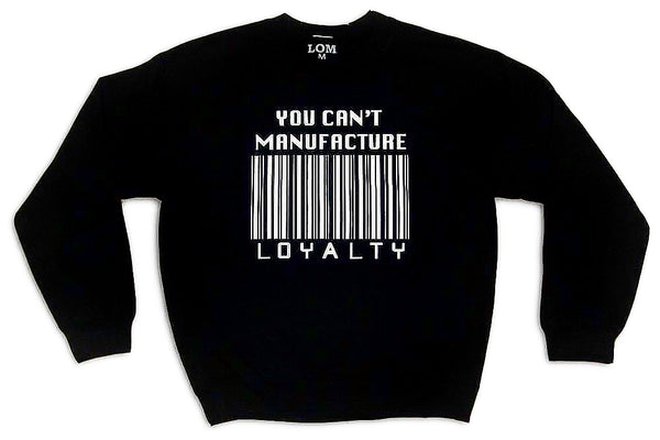 Can't Manufacture Loyalty - White/Black