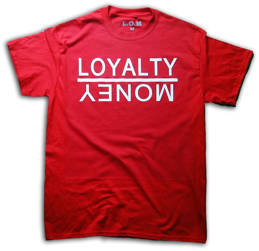 Loyalty Over Money Red Tee