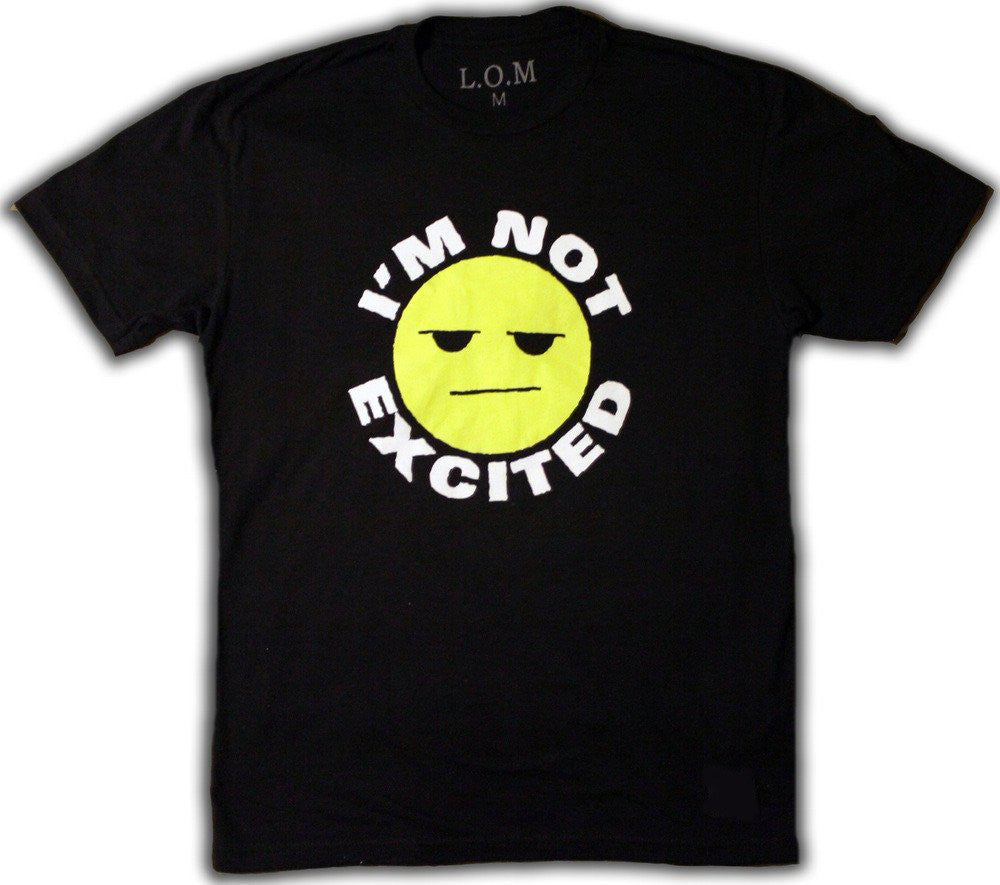 I'm Not Excited Black Tee