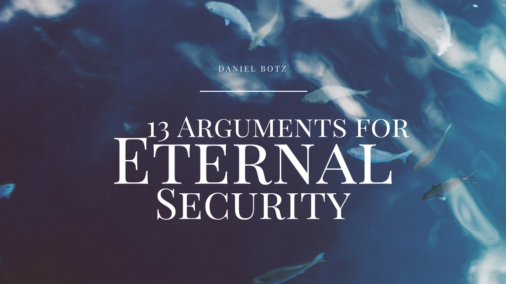 13 Arguments for Eternal Security
