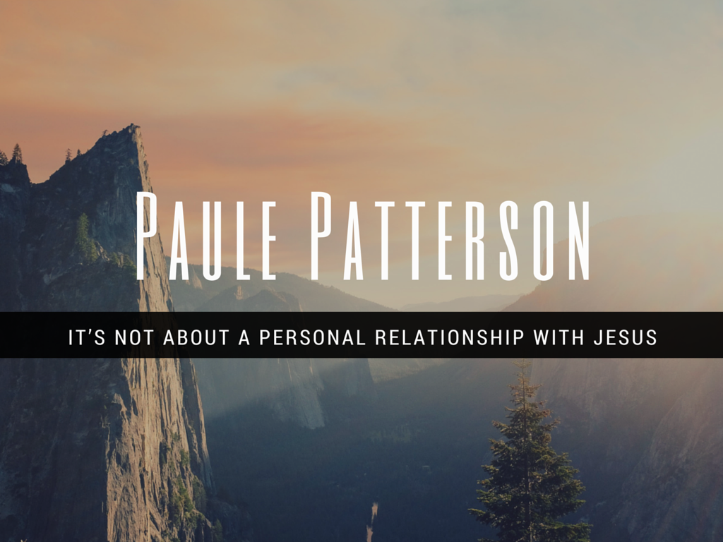 It's Not about a Personal Relationship with Jesus