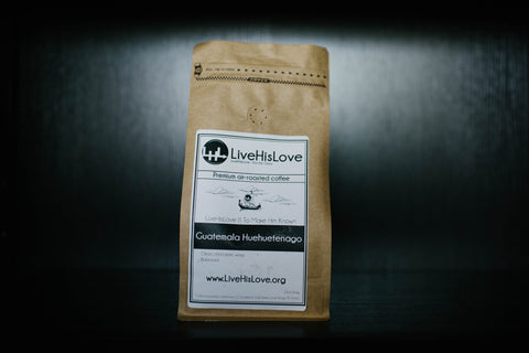 Guatamala Huehuetenango || Single Origin, Premium air-roasted coffee - LiveHisLove - Live His Love - 1