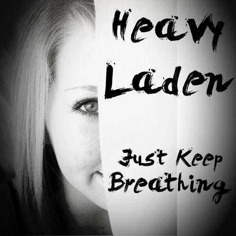 Heavy Laden - Just Keep Breathing - LiveHisLove - Live His Love