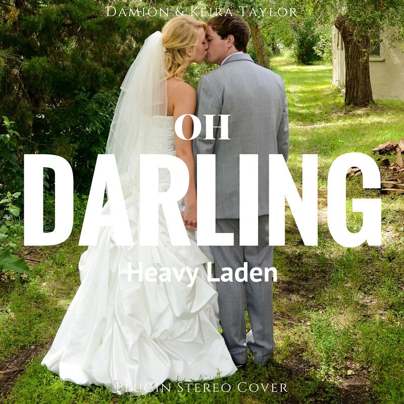 Heavy Laden - Oh Darling (Plug in Stereo Cover) - LiveHisLove - Live His Love
