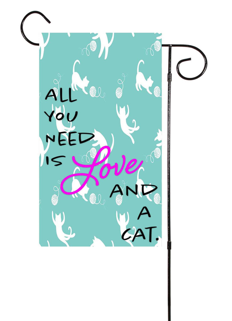 All You Need Is Love And A Cat Garden Flag