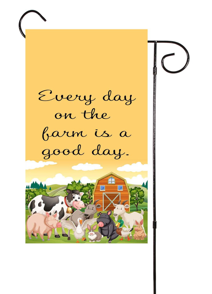 Every Day On The Farm Is A Good Day Garden Flag