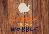 Gobble Til You Wobble Thanksgiving Welcome Mat