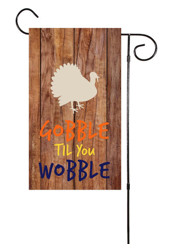 Gobble Til You Wobble Thanksgiving Garden Flag