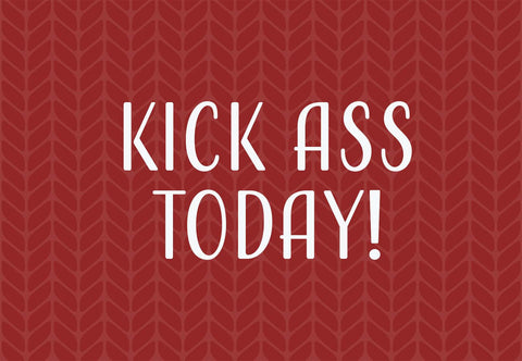 Kick Ass Today! Welcome Mat