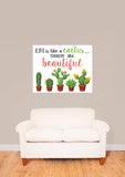 Life Is Like A Cactus - Vinyl Print