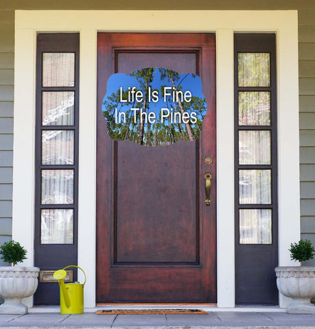 Life Is Fine In The Pines Double Sided Door Hanger