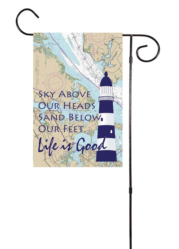 Sky Above... Life Is Good Nautical Garden Flag