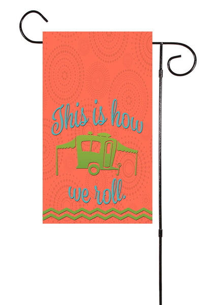 This Is How We Roll Rv Camper Motorhome Garden Flag