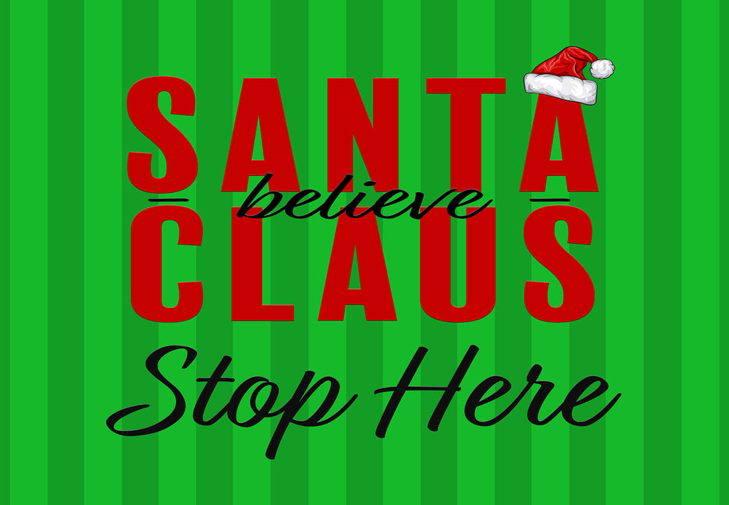 Believe - Santa Claus Stop Here Welcome Mat