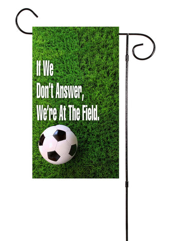 If We Don't Answer... Soccer Garden Flag