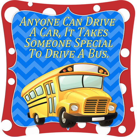 Anyone Can Drive A Car, It Takes Someone Special To Drive A Bus -  Decor