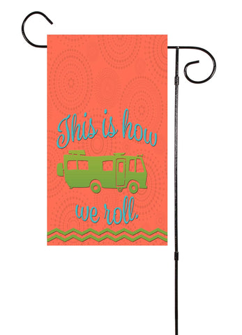 This Is How We Roll - RV / Camper / Motorhome Garden Flag