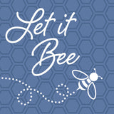Let It Bee Vinyl Print