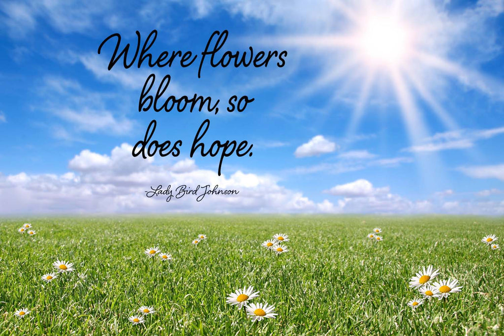 """Where Flowers Bloom, So Does Hope."" Lady Bird Johnson Quote Vinyl Print"