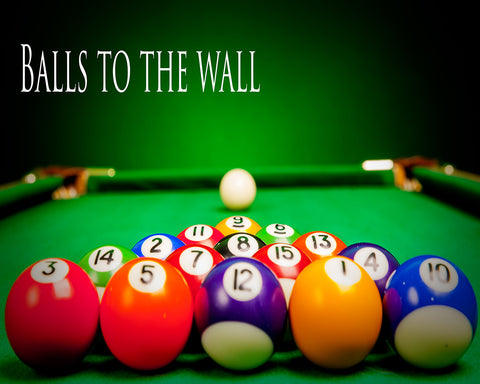 Balls To The Wall - Billiard Pool Hall Vinyl Print