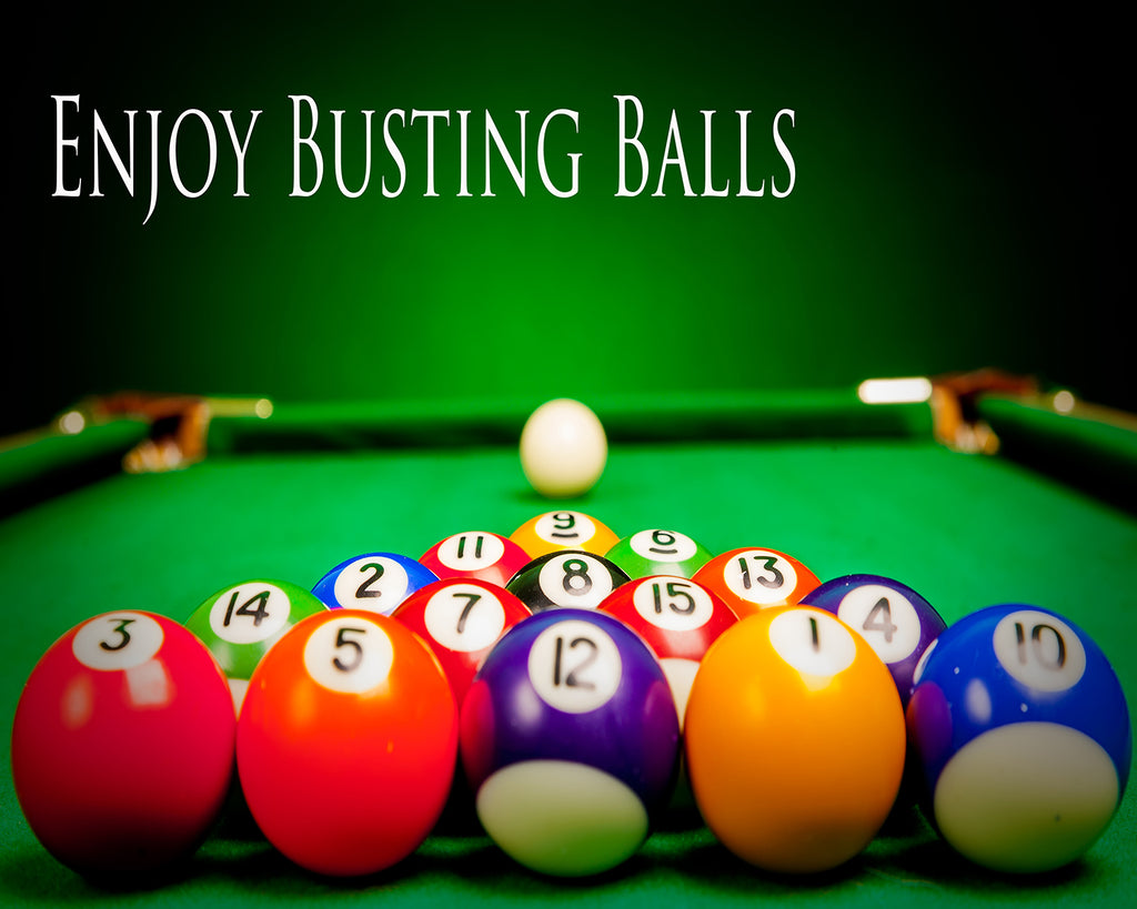 Enjoy Busting Balls - Billiard Pool Hall Vinyl Print