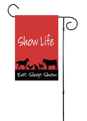 Show Life - Eat. Sleep. Show. Garden Flag