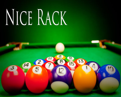 Nice Rack - Billiard Pool Hall Vinyl Print