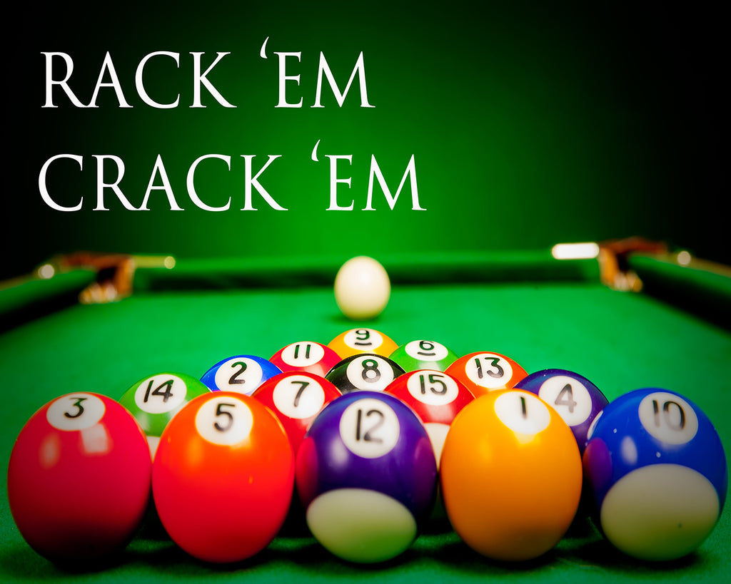 Rack 'Em Crack 'Em - Billiard Pool Hall Vinyl Print