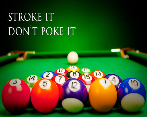 Stroke It - Don't Poke It - Billiard Pool Hall Vinyl Print