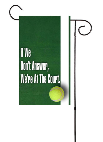 If We Don't Answer... Tennis Garden Flag