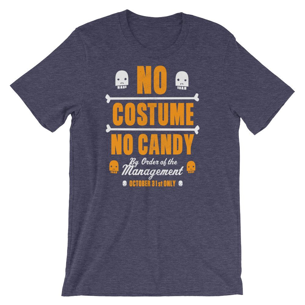 New No Costume No Candy Halloween T-shirt!