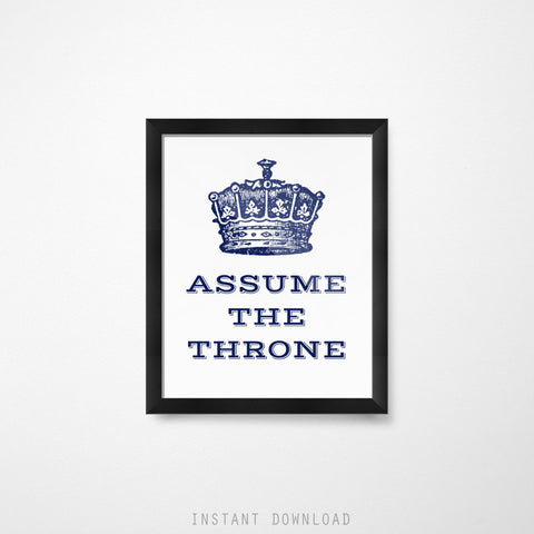 Printable Bathroom Wall Decor - Assume the Throne