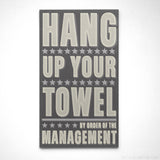 "Hang Up Your Towel By Order of the Management Word Art Block- 12.1"" x 21"""