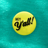 "1"" Hey Y'all Buttons - 6 Pack of Southern Charm - Hey Y'all Magnets"