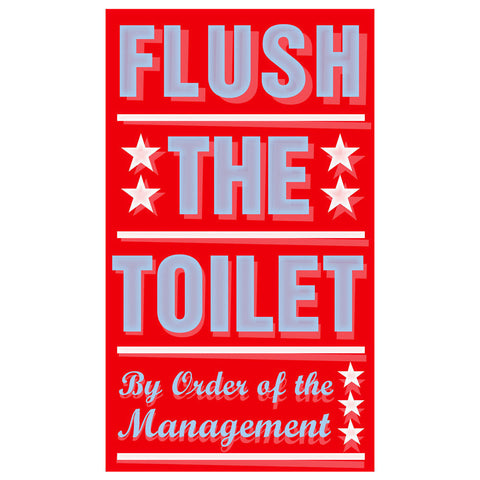 "By Order of the Management- Flush the Toilet Print 10.8"" x 18"""