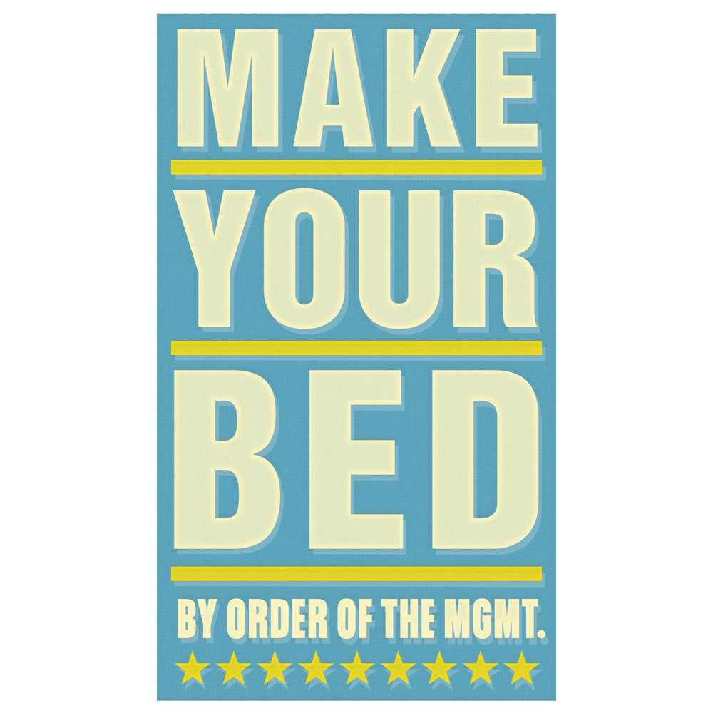 "Make Your Bed Print 6"" x 10"" - By Order of the Management Series"