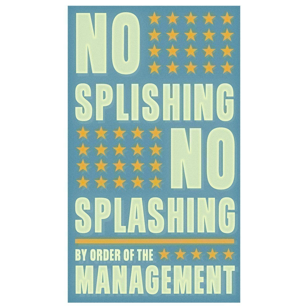 No Splishing No Splashing Print