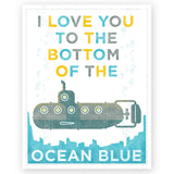 I Love You to the Bottom of the Ocean Blue Print