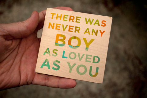 There Was Never Any Boy As Loved As You Art Block Sign