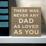 "There Was Never Any Dad Art Block Sign- 4""x4"""