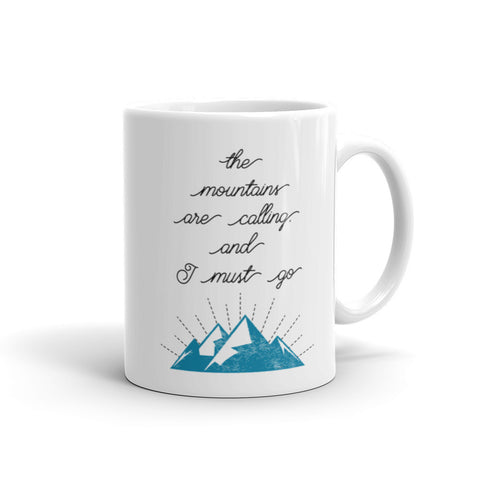 The Mountains are Calling, and I Must Go Mug