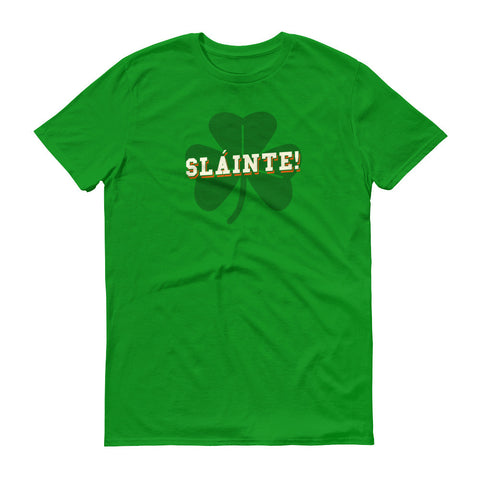 Sláinte! Irish Toast Short sleeve t-shirt- St Patrick's Day Shirt