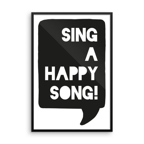 Sing A Happy Song! Framed poster